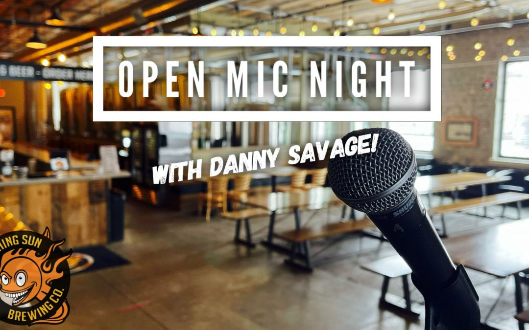 Open Mic Night (with Danny Savage!) 🎵