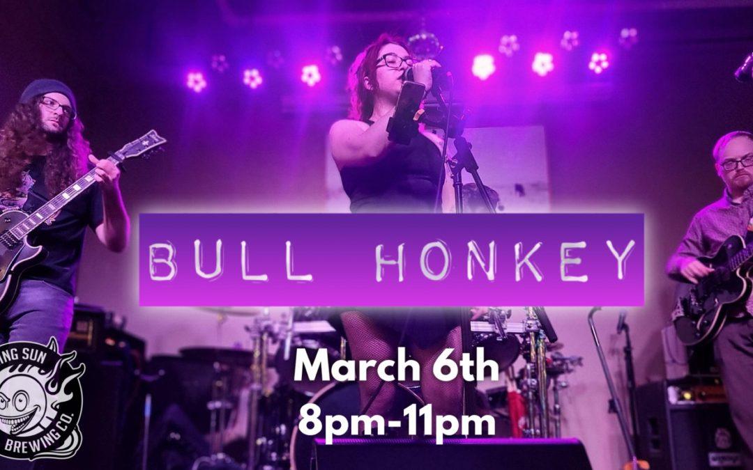 Bull Honkey at The Laughing Sun 🎵